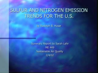 SULFUR AND NITROGEN EMISSION TRENDS FOR THE U.S. by Rudolph B. Husar