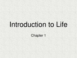 Introduction to Life
