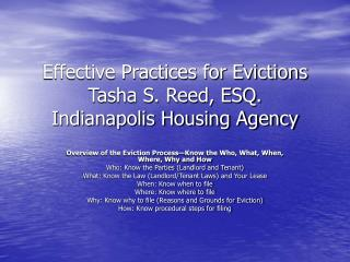 Effective Practices for Evictions Tasha S. Reed, ESQ. Indianapolis Housing Agency