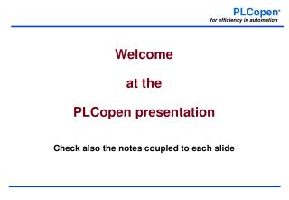 Welcome  at the PLCopen presentation