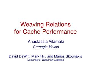 Weaving Relations  for Cache Performance