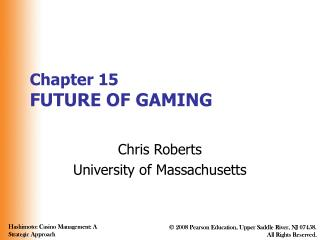 Chapter 15 FUTURE OF GAMING