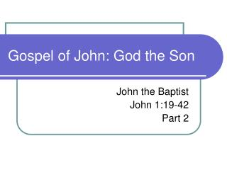 Gospel of John: God the Son