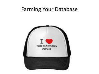 Farming Your Database