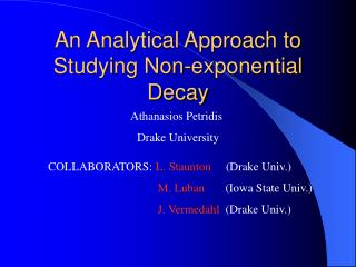 An Analytical Approach to Studying Non-exponential Decay
