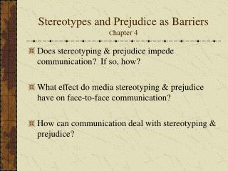 Stereotypes and Prejudice as Barriers C hapter 4