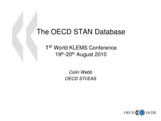 The OECD STAN Database 1 st World KLEMS Conference  19 th -20 th  August 2010