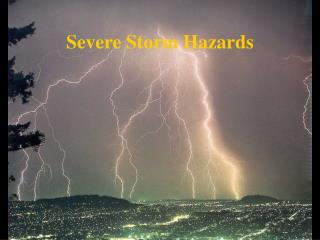 Severe Storm Hazards
