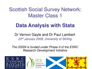 Scottish Social Survey Network: Master Class 1 Data Analysis with Stata