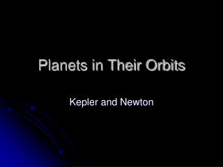 Planets in Their Orbits