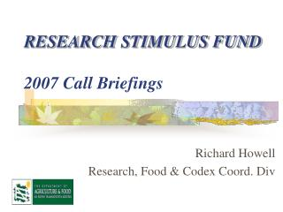 RESEARCH STIMULUS FUND 2007 Call Briefings