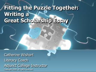 Fitting the Puzzle Together: Writing a  Great Scholarship Essay