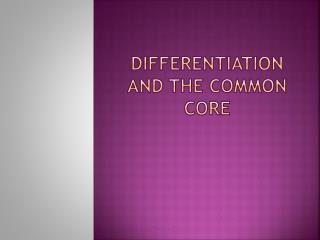 Differentiation and The Common Core