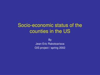 Socio-economic status of the counties in the US