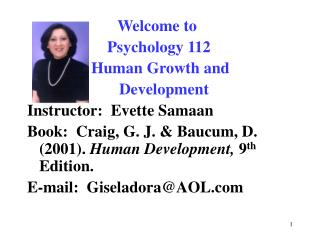 Welcome to                      Psychology 112                 Human Growth and                        Development Instr