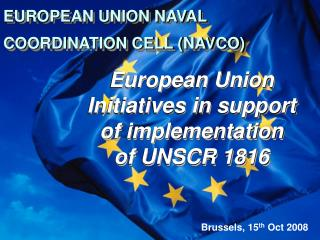 EUROPEAN UNION NAVAL COORDINATION CELL (NAVCO)