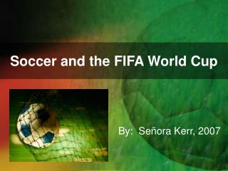 Soccer and the FIFA World Cup