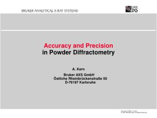 Accuracy and Precision in Powder Diffractometry