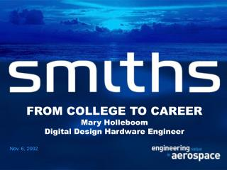 FROM COLLEGE TO CAREER Mary Holleboom Digital Design Hardware Engineer