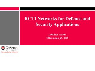RCTI Networks for Defence and Security Applications