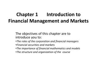 Chapter 1	 Introduction to Financial Management and Markets