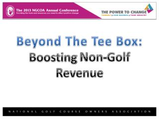 Beyond The Tee Box:  Boosting  Non-Golf Revenue