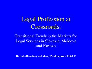 Legal Profession at Crossroads: