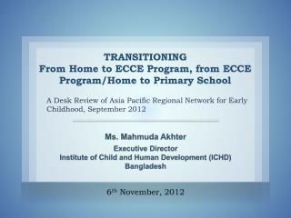 TRANSITIONING From Home to ECCE Program, from ECCE Program/Home to Primary School
