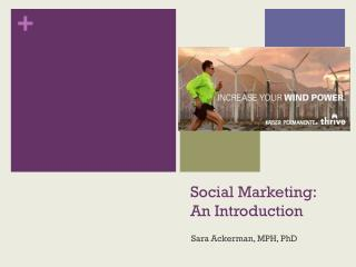 Social Marketing:  An Introduction