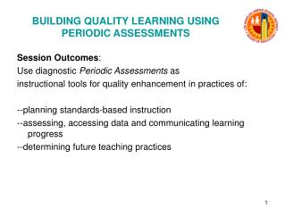 BUILDING QUALITY LEARNING USING PERIODIC ASSESSMENTS