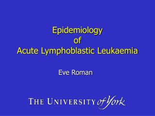 Epidemiology  of  Acute Lymphoblastic Leukaemia