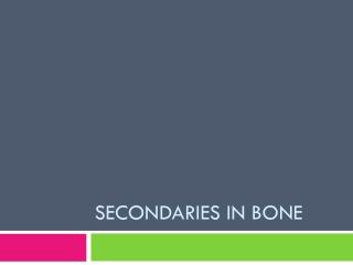 Secondaries in bone