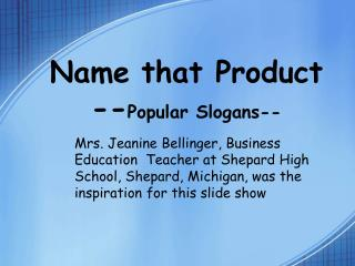 Name that Product -- Popular Slogans--