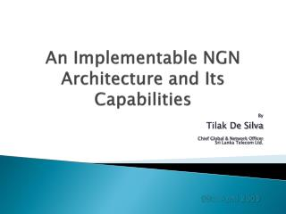 An Implementable NGN Architecture and Its Capabilities