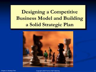 Designing a Competitive Business Model and Building a Solid Strategic Plan