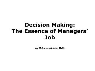 Decision Making: The Essence of Managers' Job by Muhammad Iqbal Malik