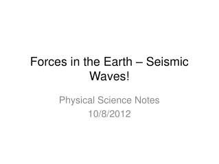 Forces in the Earth – Seismic Waves!