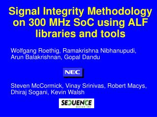 Signal Integrity Methodology on 300 MHz SoC using ALF libraries and tools