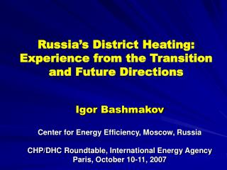 Russia's District Heating: Experience from the Transition and Future Directions