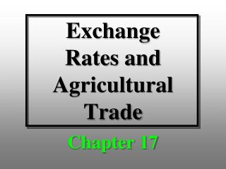 Exchange  Rates and Agricultural  Trade
