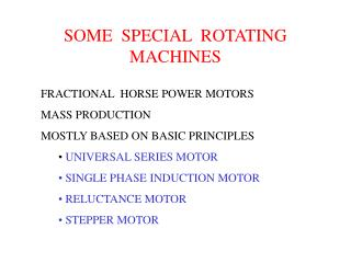 SOME  SPECIAL  ROTATING MACHINES