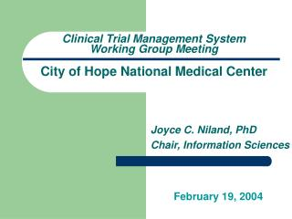 Clinical Trial Management System Working Group Meeting City of Hope National Medical Center