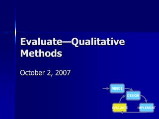 Evaluate Qualitative Methods