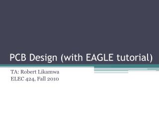PCB Design (with EAGLE tutorial)