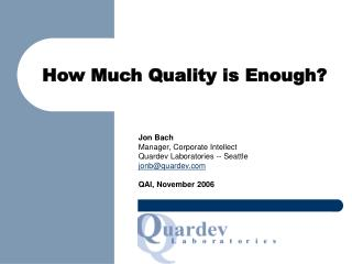 How Much Quality is Enough?