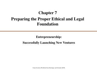Chapter 7  Preparing the Proper Ethical and Legal Foundation