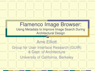 Flamenco Image Browser: Using Metadata to Improve Image Search During Architectural Design