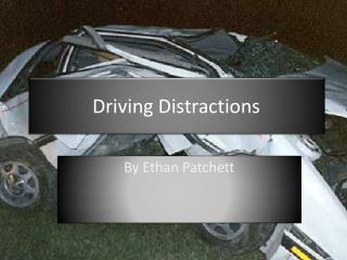 Driving Distractions