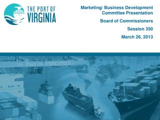 Marketing/ Business Development Committee Presentation Board of Commissioners Session  350