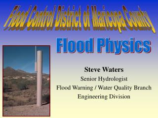 Steve Waters Senior Hydrologist Flood Warning / Water Quality Branch Engineering Division